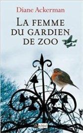 Diane Ackerman La femme du gardien du zoo