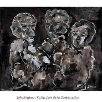 Lela Migirov Kafka l'art de la conversation.jpg